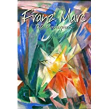 Franz Marc: 120 Masterpieces (Annotated Masterpieces Book 110)