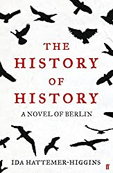 The History of History: A Novel of Berlin