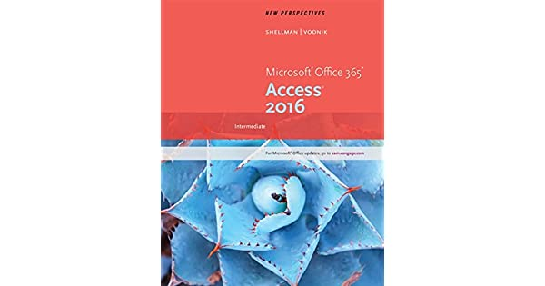 ComNew Perspectives Microsoft Office 365 Access 2016 Intermediate