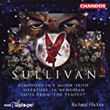 Sullivan: Symphony in E major 'Irish'; Overture In Memoriam; Suite from 'The Tempest'