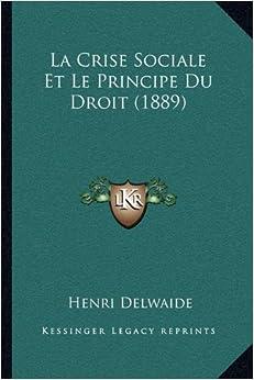 La Crise Sociale Et Le Principe Du Droit (1889)