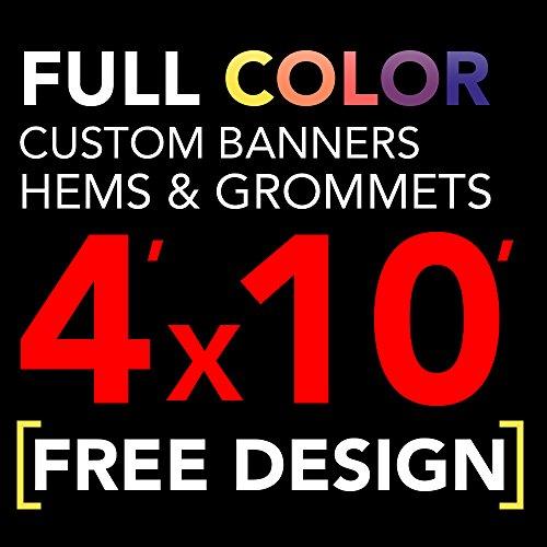 4' X 10' Full Color Printed Custom Banner 13oz Vinyl Hems & Grommets Free Design By BannersOutlet -