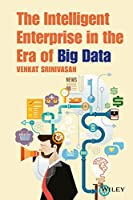 The Intelligent Enterprise in the Era of Big Data Front Cover
