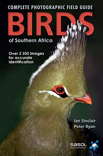 Complete Photographic Field Guide Birds of Southern Africa ()