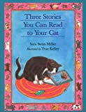Three Stories You Can Read to Your Cat