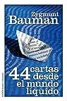 44 cartas desde el mundo líquido par Bauman