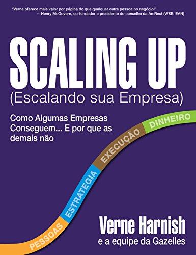 Scaling Up (Escalando sua Empresa): Como Algumas Empresas Conseguem Crescer... e Porque as Demais Não