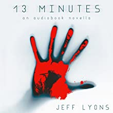 13 Minutes Audiobook by Jeff Lyons Narrated by Sonja Field