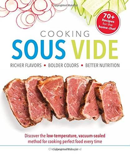 Cooking Sous Vide: Richer Flavors - Bolder Colors - Better Nutrition; Discover the low-temperature, by Thomas N. England