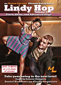 Ultimate Lindy Hop Volume 3 - Flash, Shine, and Advanced Steps