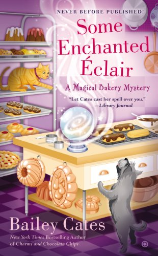 Some Enchanted Eclair (A Magical Bakery Mystery Book 4)