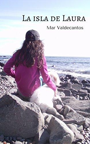 La isla de Laura (Laura y el agua nº 1) por Mar Valdecantos
