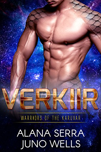 Verkiir (Warriors of the Karuvar Book 1) by [Serra, Alana , Wells, Juno]