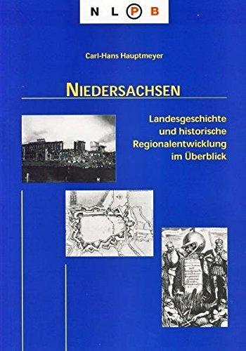 Niedersachsen: Landesgeschichte und historische Regionalentwicklung im Überblick