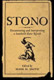Stono: Documenting and Interpreting a Southern Slave Revolt