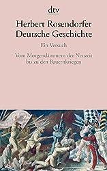 Deutsche Geschichte Ein Versuch: Vom Morgendämmern der Neuzeit bis zu den Bauernkriegen