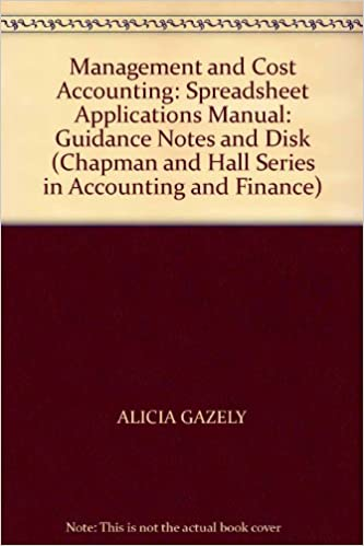 management and cost accounting spreadsheet applications manual guidance notes and disk chapman and hall series in accounting and finance alicia gazely