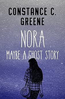 Nora: Maybe a Ghost Story by [Greene, Constance C.]
