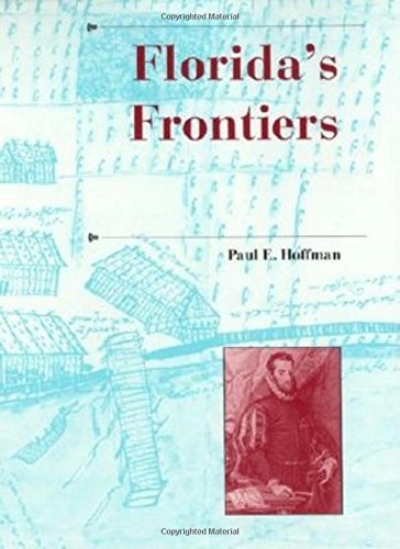 Read Online Florida's Frontiers (A History of the Trans-Appalachian Frontier) ebook