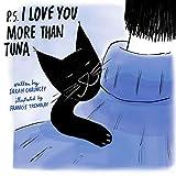 P.S. I Love You More Than Tuna