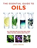 Product review for The Essential Guide to Oils: All the Oils You Will Ever Need for Health, Vitality, and Well-Being (Essential Guides Series)