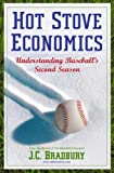 Hot Stove Economics: Understanding Baseball's Second Season