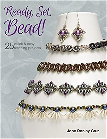 Ready, Set, Bead!: 25+ quick & easy stitching projects - Bead Craft Ideas