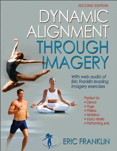 Dynamic Alignment Through Imagery by Franklin, Eric 2nd (second) Revised Edition (2012) (Dynamic Alignment)