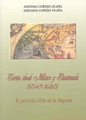 Cartas desde México y Guatemala (1540-1635) por Cortijo Ocaña, Antonio