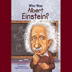 Who Was Albert Einstein? | Jess Brallier