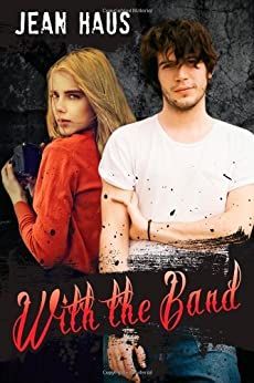 With The Band (Luminescent Juliet Book 3) by [Haus, Jean]