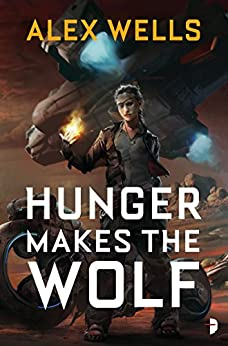 Hunger Makes the Wolf by [Wells, Alex]