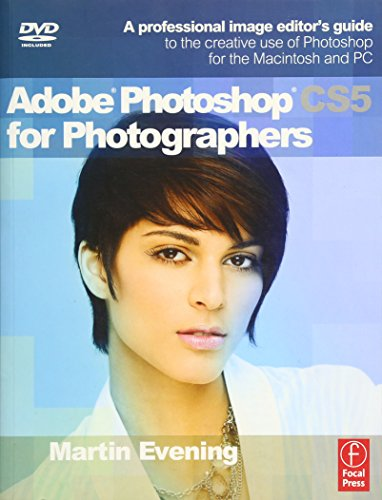 Adobe Photoshop CS5 for Photographers: A professional image editor's guide to the creative use of Photoshop for the Macintosh and PC (Adobe Photoshop Cs3 Software)