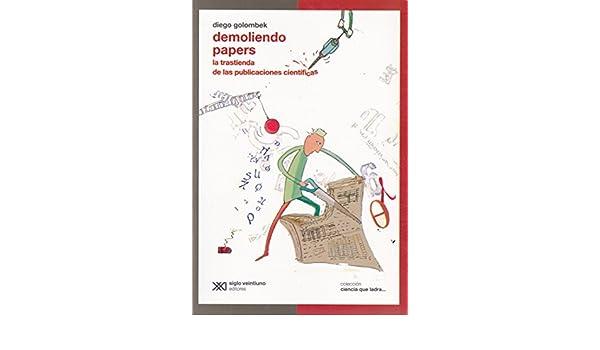 La trastienda de las publicaciones científicas. (Spanish Edition): Diego Golombek: 9789876292276: Amazon.com: Books