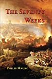 The Seventy Weeks: And the Great Tribulation