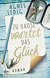 zu hause wartet das gl?ck roman german edition