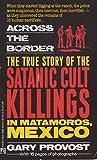 Across the Border: True Story of Satanic Cult Killings in Matamoros, Mexico