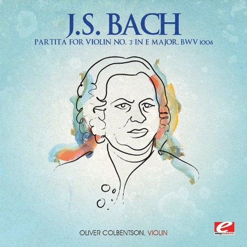 J.S. Bach: Partita for Violin No. 3 in E Major, BWV 1006 (Digitally Remastered)