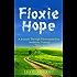 Floxie Hope: A Journey Through Fluoroquinolone Antibiotic Toxicity