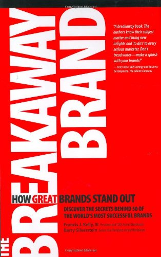 The Breakaway Brand: How Great Brands Stand Out