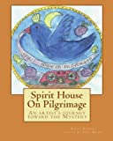 Spirit House on Pilgrimage, Peggy Nomura, 145150005X
