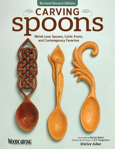 Carving Spoons, Revised Second Edition: Welsh Love Spoons, Celtic Knots, and Contemporary Favorites (Fox Chapel Publishing) 45 Full-Size Patterns & Step-by-Step Photos to Carve Your First Wooden Spoon