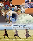 Cultural Anthropology: The Human Challenge (with CD-ROM and InfoTrac) (Available Titles CengageNOW)