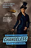 Changeless: Book 2 of The Parasol Protectorate