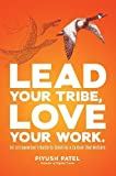 #5: Lead Your Tribe, Love Your Work: An Entrepreneur's Guide to Creating a Culture that Matters