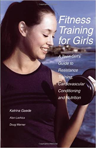 Amazon com: Fitness Training for Girls: A Teen Girl's Guide