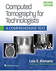 Computed Tomography for Technologists 2e: A Comprehensive Text and Workbook Package