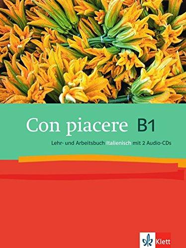 Con Piacere. Lehr  Und Arbeitsbuch B1  Inkl.2 Audio CDs