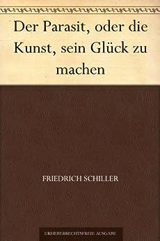 Der Parasit, oder die Kunst, sein Glück zu machen (German Edition) by [Schiller, Friedrich]