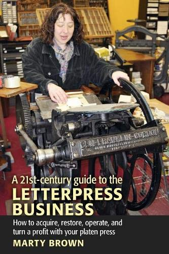 A 21st-Century Guide to the Letterpress Business ()